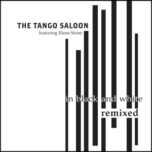 The Tango Saloon 'In Black And White: Remixed'