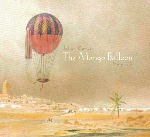 Julian Curwin 'The Mango Balloon, Volume 3'