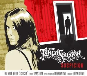 The Tango Saloon 'Suspicion'